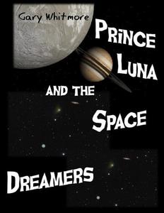Prince Luna and the Space Dreamers (e-bok) av G