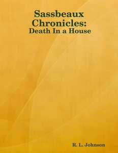 Sassbeaux Chronicles (e-bok) av R. L. Johnson