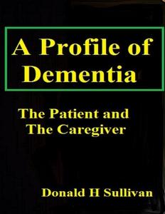 A Profile of Dementia (e-bok) av Donald H Sulli