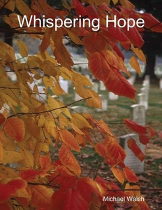 Whispering Hope (e-bok) av Michael Walsh
