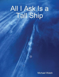 All I Ask Is a Tall Ship (e-bok) av Michael Wal
