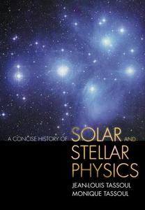 A Concise History of Solar and Stellar Physics (ebok) av Monique Tassoul, Jean-Louis Tassoul