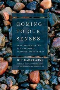 Coming to Our Senses (ebok) av Jon Kabat-Zinn