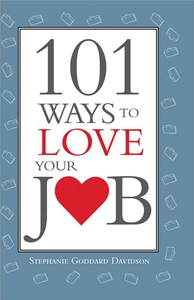 101 Ways to Love Your Job (e-bok) av Stephanie