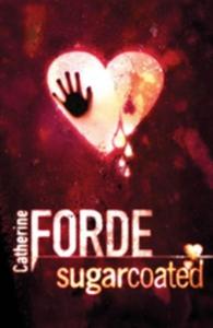 Sugarcoated (e-bok) av Catherine Forde