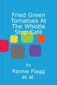 Fried Green Tomatoes At The Whistle Stop Café