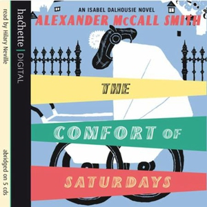 The Comfort Of Saturdays (lydbok) av Alexande