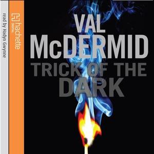 Trick Of The Dark (lydbok) av Val McDermid