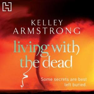 Living With The Dead (lydbok) av Kelley Armst
