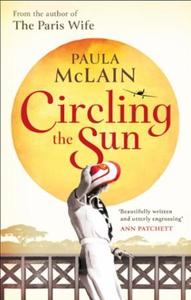 Circling the Sun (ebok) av Paula McLain