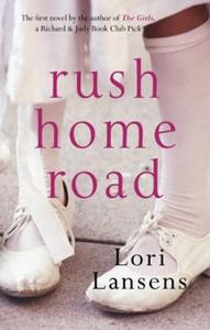 Rush Home Road (ebok) av Lori Lansens