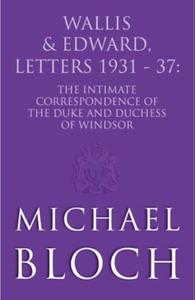 Wallis and Edward, Letters:1931-37 (ebok) av