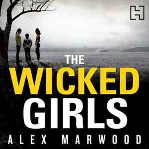 The Wicked Girls (lydbok) av Alex Marwood