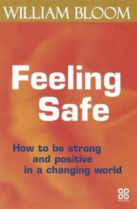 Feeling Safe (ebok) av William Bloom