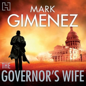 The Governor's Wife (lydbok) av Mark Gimenez,