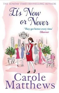 It's Now or Never (ebok) av Carole Matthews