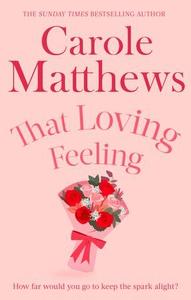 That Loving Feeling (ebok) av Carole Matthews