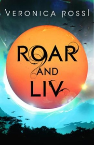 Roar and Liv (ebok) av Veronica Rossi