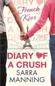 Diary of a Crush: French Kiss (ebok) av Sarra