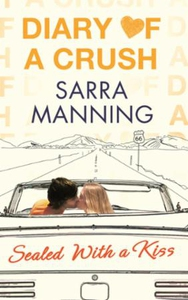 Diary of a Crush: Sealed With a Kiss (ebok) a