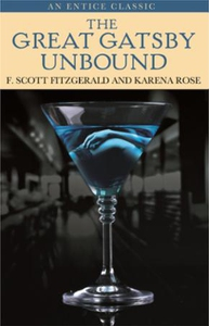 The Great Gatsby Unbound (ebok) av F. Scott F