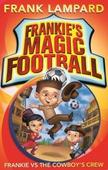 Frankie's Magic Football: Frankie vs The Cowboy's Crew