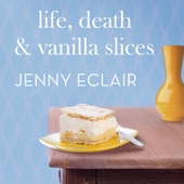 Life, Death and Vanilla Slices