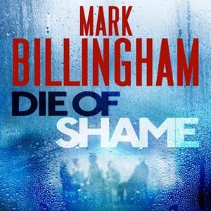 Die of Shame (lydbok) av Mark Billingham, Ukj
