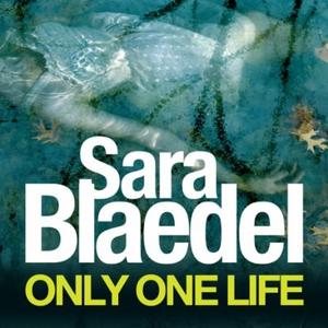 Only One Life (lydbok) av Sara Blaedel, Ukjen
