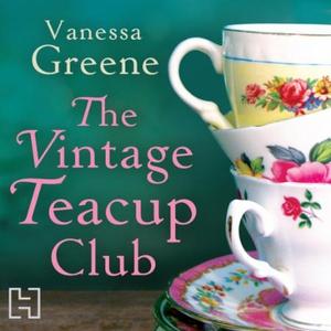 The Vintage Teacup Club (lydbok) av Vanessa G