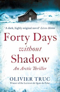Forty Days Without Shadow (ebok) av Olivier T