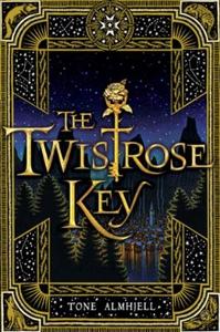 The Twistrose Key (ebok) av Tone Almhjell