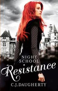 Night School: Resistance (ebok) av C. J. Daug