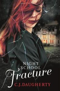 Night School: Fracture (ebok) av C. J. Daughe