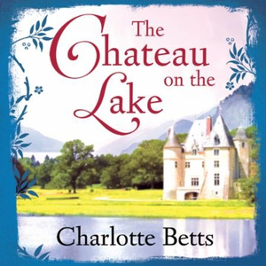 The Chateau on the Lake (lydbok) av Charlotte