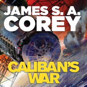 Caliban's War (lydbok) av James S. A. Corey