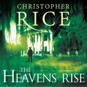 The Heavens Rise (lydbok) av Christopher Rice