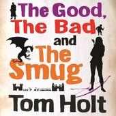 The Good, the Bad and the Smug