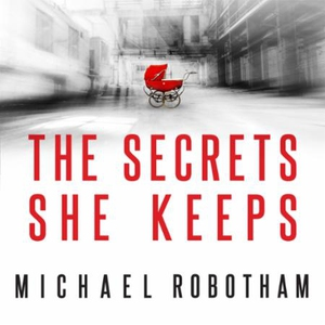 The Secrets She Keeps (lydbok) av Michael Rob