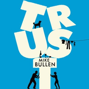 Trust (lydbok) av Mike Bullen, Ukjent