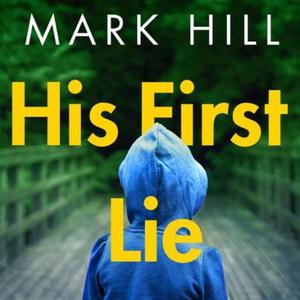 His First Lie (lydbok) av Mark Hill, Ukjent