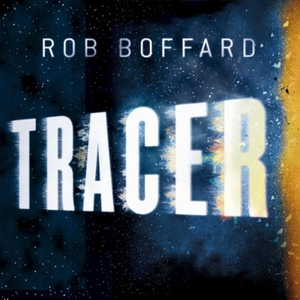 Tracer (lydbok) av Rob Boffard, Ukjent