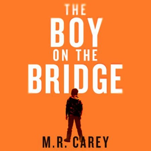 The Boy on the Bridge (lydbok) av M. R. Carey