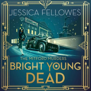 Bright Young Dead (lydbok) av Jessica Fellowe