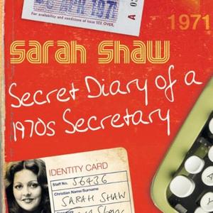 Secret Diary of a 1970s Secretary (lydbok) av