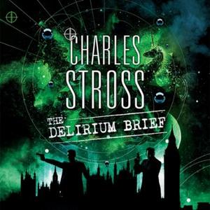 The Delirium Brief (lydbok) av Charles Stross