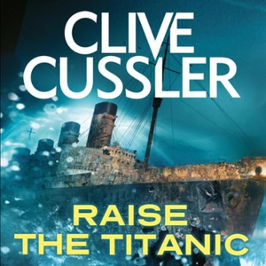 Raise the Titanic (lydbok) av Clive Cussler,