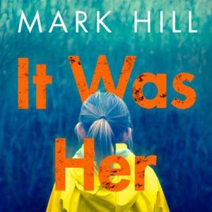 It Was Her (lydbok) av Mark Hill, Ukjent