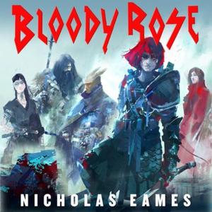 Bloody Rose (lydbok) av Nicholas Eames, Ukjen