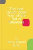 The Last Druid: Book Four of the Fall of Shannara